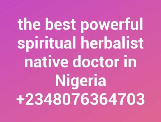 the most real and best powerful spiritual herbalist man in nigeria+2348076364703